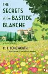 The Secrets of the Bastide Blanche - M.L. Longworth
