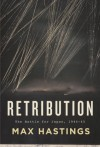 Retribution: The Battle for Japan, 1944-45 - Max Hastings