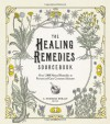 The Healing Remedies Sourcebook: Over 1,000 Natural Remedies to Prevent and Cure Common Ailments - C. Norman Shealy