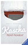 "Kascha Nord-Nordost (HC - Ravensburger ""Junge Reihe"") - Anne C. Voorhoeve"