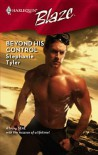Beyond His Control  (Harlequin Blaze #384) - Stephanie Tyler