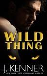 Wild Thing - J. Kenner