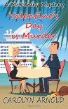 Valentine's Day is Murder (McKinley Mysteries) (Volume 8) - Carolyn Arnold, Lisa Dawn Martinez