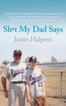 Shit My Dad Says - Justin Halpern