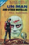 Un-Man and Other Novellas - Poul Anderson