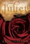 Juliet [Deckle Edge] 1st (first) edition Text Only - Anne Fortier