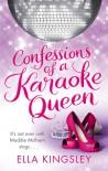 Confessions of a Karaoke Queen - Ella Kingsley