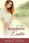 Reconciled for Easter (Willow Park Book 4) - Noelle Adams