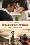 Le due vie del destino: The Railway Man - Eric Lomax, Andrea Berardini