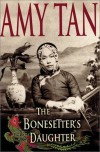 The Bonesetter's Daughter - Amy Tan