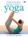 Sivananda Beginner's Guide to Yoga - Sivananda Yoga Vedanta Center