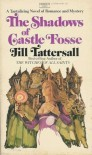 The Shadows of Castle Fosse - Jill Tattersall