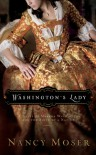 Washington's Lady: A Novel of Martha Washington and the Birth of a Nation - Nancy Moser