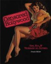 Censored Hollywood: Sex, Sin, and Violence on Screen - Frank Miller