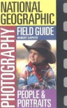 National Geographic Photography Field Guide: People & Portraits - Robert Caputo, Peter K. Burian, National Geographic Society