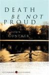 Death Be Not Proud (P.S.) - John J. Gunther