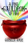 A Fine Cauldron Of Fish - Cornelia Amiri