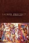 Sacred Precinct - Jacqueline Kudler
