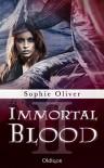 Immortal Blood 2 - Sophie Oliver