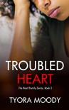 Troubled Heart: A Novella (The Reed Family Book 2) - Tyora Moody, Felicia Murrell