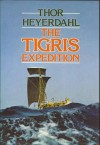 The Tigris Expedition - Thor Heyerdahl