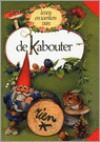Leven en werken van de Kabouter (paperback) - Rien Poortvliet, Wil Huygen