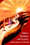 Bilbo's Birthday and Frodo's Adventure of Faith - Robert E. Morse