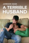 A Terrible Husband - Jameson Dash