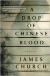 A Drop of Chinese Blood - James Church