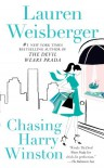 Chasing Harry Winston - Lauren Weisberger