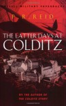 The Latter Days At Colditz - P.R. Reid
