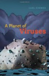 A Planet of Viruses - Carl Zimmer