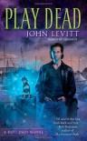 Play Dead - John Levitt