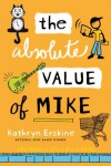 The Absolute Value of Mike - Kathryn Erskine