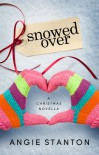 Snowed Over - Angie Stanton