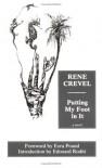 Putting My Foot in It - René Crevel, Thomas Buckley, Ezra Pound, Edouard Roditi