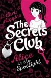 Alice in the Spotlight - Chris Higgins