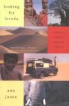 Looking for Lovedu: A Woman's Journey Through Africa - Ann Jones