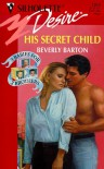 His Secret Child (3 Babies For 3 Brothers) (Silhouette Desire) - Beverly Barton
