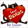 Love, Splat - Rob Scotton