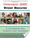 Overcoming ADHD Without Medication: A Guidebook for Parents and Teachers - Children and Natural Psychology Association for Youth