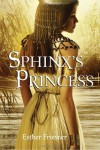 Sphinx's Princess (Sphinx's Princess, #1) - Esther M. Friesner
