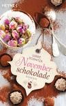 Novemberschokolade: Roman - Ulrike Sosnitza