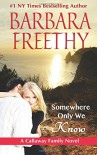 Somewhere Only We Know (The Callaways) (Volume 8) - Barbara Freethy