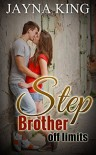 Step Brother: Off Limits: - Jayna King