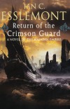 Return of the Crimson Guard: A Novel of the Malazan Empire (Malazan Empire Novels (Unnumbered)) - Ian C. Esslemont
