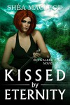 Kissed by Eternity (Sunwalker Saga Book 6) - Shéa MacLeod