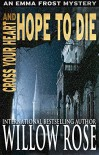 Cross Your Heart and Hope to Die (Emma Frost Book 4) - Willow Rose