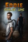 Eddie - Skylar Jaye