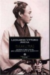 Samurai: Ascesa e declino di una grande casta di guerrieri - Leonardo Vittorio Arena